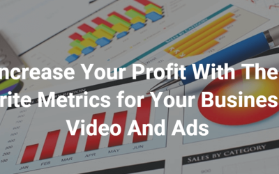 Increase Your Profit With The Write Metrics for Your Business Video And Ads